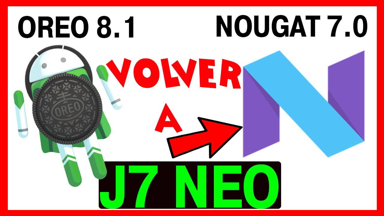 Degradar Samsung J7 Neo Cómo hacer Downgrade android 8 1 Oreo a