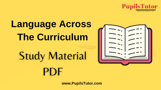 Language Across The Curriculum (Lac) Book, Notes and Study Material in English for B.Ed First Year, BEd 1st and 2nd Semester Download Free PDF