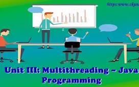 Unit III: Multithreading – Java Programming