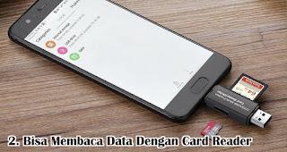 Bisa Membaca Data Dengan Card Reader adalah salah satu manfaat USB OTG