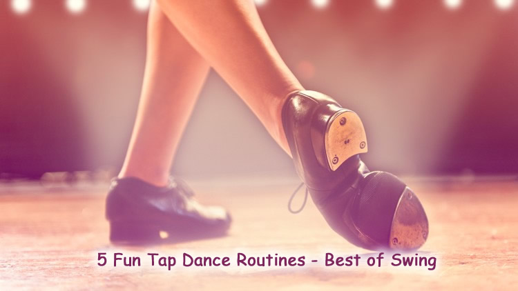 5 Fun Tap Dance Routines - Best of Swing