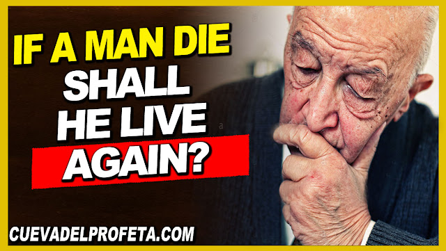 If a man die shall he live again - William Marrion Branham