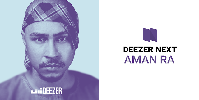 "AMAN RA NAMED NEW ""DEEZER NEXT"" ARTIST IN SINGAPORE and MALAYSIA"