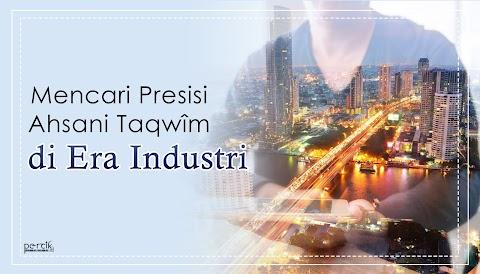 Mencari Presisi Ahsani Taqwîm di Era Industri