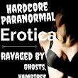 Some Scary, Steamy, Sensual Ghostly Erotic Tales For Your Reading (And Other) Pleasure