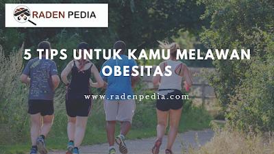 5 Langkah Mencegah Obesitas - www.radenpedia.com