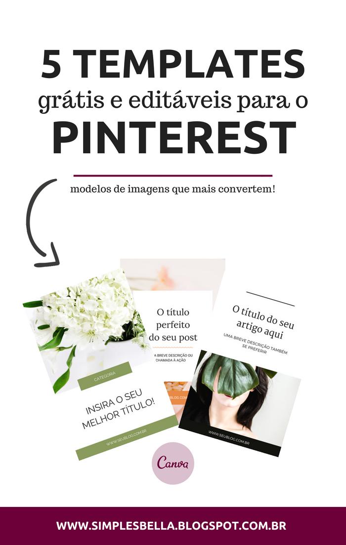 5 Templates grátis e editáveis para o Pinterest - Modelos de imagens para usar no Pinterest!