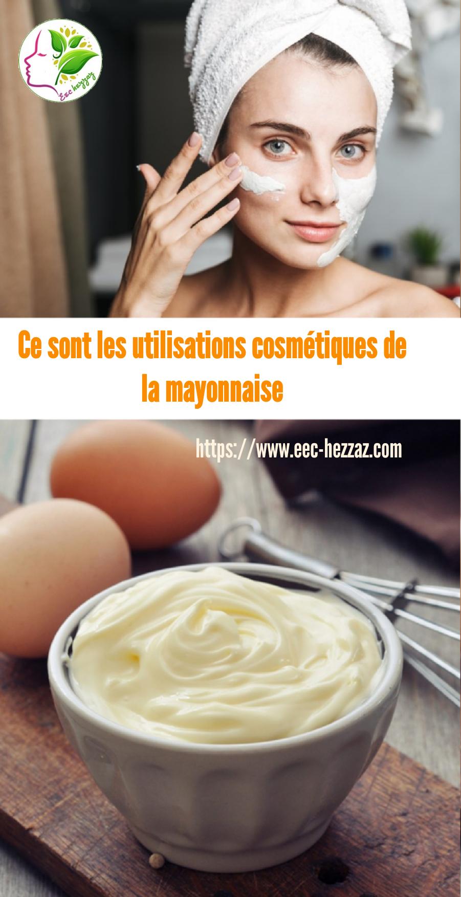 Ce sont les utilisations cosmétiques de la mayonnaise