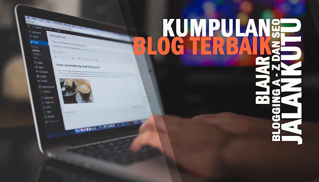 Kumpulan Blog Terbaik Blajar Blogging A-Z dan SEO