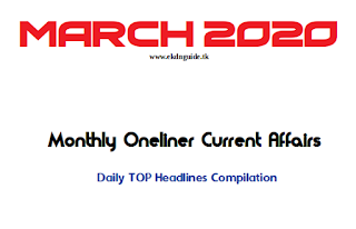 MARCH 2020 : Complete Month Current Affairs Oneliners ( Daily CA Compilation )