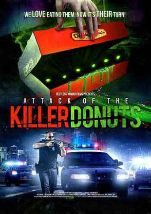 Attack Of The Killer Donuts 2016 BRRip 850Mb Hindi Dual Audio 720p Watch Online Full Movie Download bolly4u