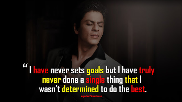 I have never sets goals but I have truly never done a single thing that I wasn't determined to do the best.