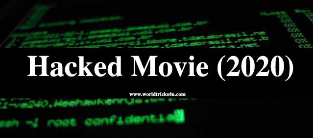 Hacked (2020) Hindi Full Movie Download Free,Hacked is A Hindi Movie,Download Hacked Movie In 1 GB,Hacked Full Movie Download In 400MB, Hacked movie download by worldfree4u,hacked movie download by filmywap