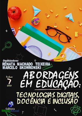 Abordagens em Educação: Tecnologias Digitais, Docência e Inclusão - Volume 7