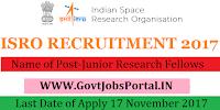 Indian Space Research Organization Recruitment 2017–72 Junior Research Fellows & Research Associates