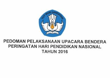 Pedoman Pelaksanaan Upacara Hardiknas 2016
