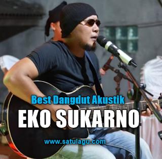 Koleksi Lagu Eko Sukarno Mp3 Album Dangdut Akustik Terbaru Full Rar
