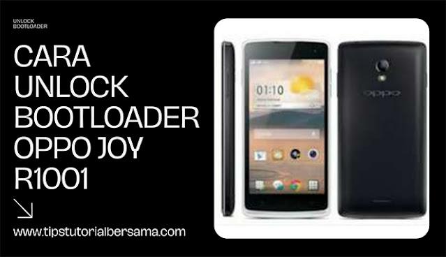 Unlock Bootloader Oppo Joy R1001