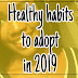 Healthy Habits to Adopt in 2019