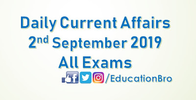 Daily Current Affairs 2nd September 2019 For All Government Examinations
