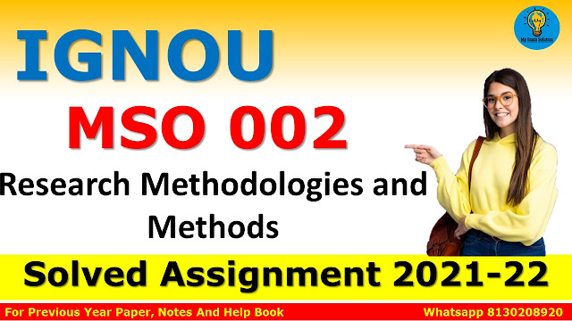 MSO 002 RESEARCH METHODOLOGIES AND METHODS Solved Assignment 2021-22