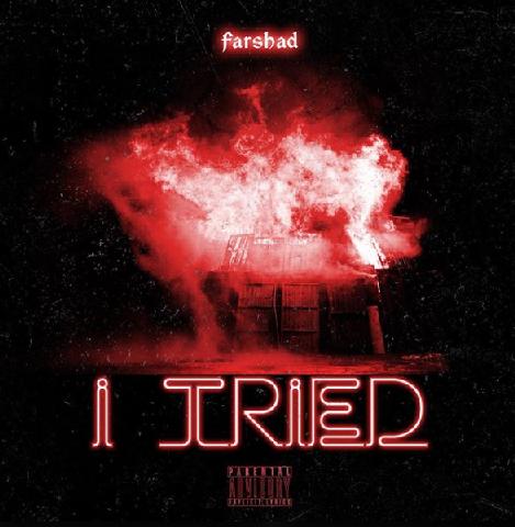 "FARSHAD - ""I TRIED"""