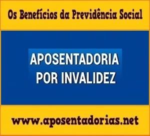Previdência Social - Aposentadoria por Invalidez