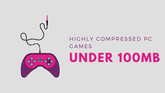 op 10 PC Games Under 100MB: (Highly Compressed+For Low Specs PC)