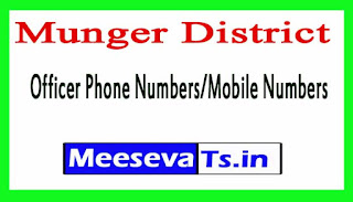 Munger District Officer Phone Numbers/Mobile Numbers Bihar State