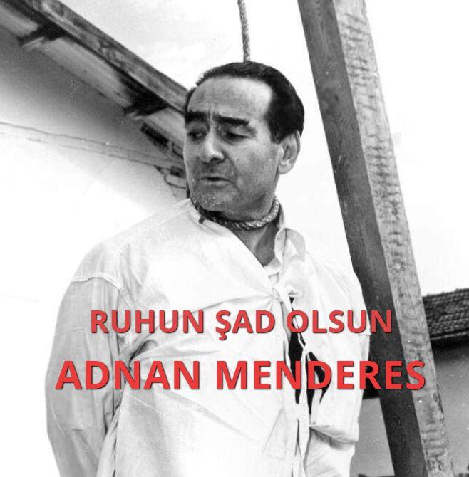 Darağacındaki Kibar Başbakan Adnan Menderes 17 Eylül 1967- 2020