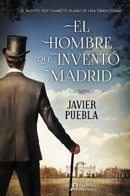 El hombre que inventó Madrid - Javier Puebla (2016)