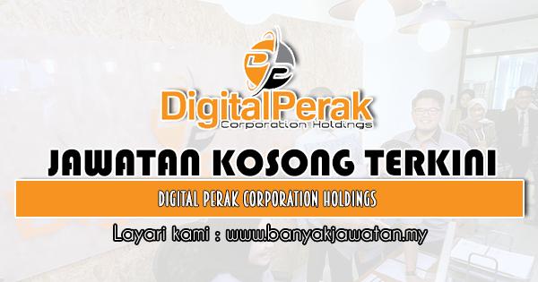 Jawatan Kosong 2020 di Digital Perak Corporation Holdings