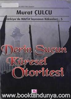 Murat Çulcu - Derin Suçun Küresel Otoritesi