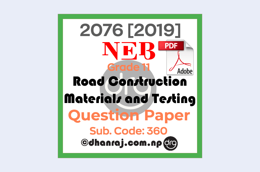 Road-Construction-Materials-and-Testing-Grade-11-XI-Question-Paper-2076-2019-Subject-Code-360-NEB