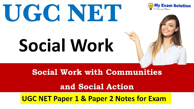 Social Work with Communities and Social Action; UGC NET Social Work