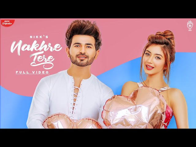 Nakhre Tere Song Lyrics - Nikk