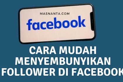 Cara Mudah Menyembunyikan Pengikut (follower) di Facebook 2021 - masnanta.com