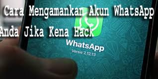 Cara Mengamankan Akun WhatsApp Anda Jika Kena Hack