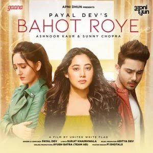Bahot Roye – Payal Dev (2020)