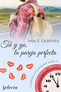 Tú y yo, la pareja perfecta | Contigo a cualquier hora #2 | Ana E. Guevara | Selecta