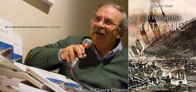 Gli enigmi del Titanic, Claudio Bossi - Libri e scrittori - Recensione