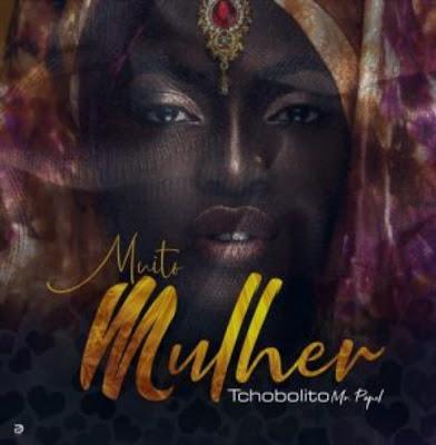 Tchobolito Mrpapel - Muito Mulher Download mp3 (Kizomba) 2018.