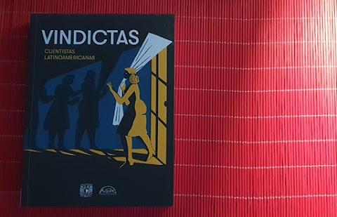 «Vindictas. Cuentistas latinoamericanas» VV.AA. (Páginas de Espuma / UNAM)