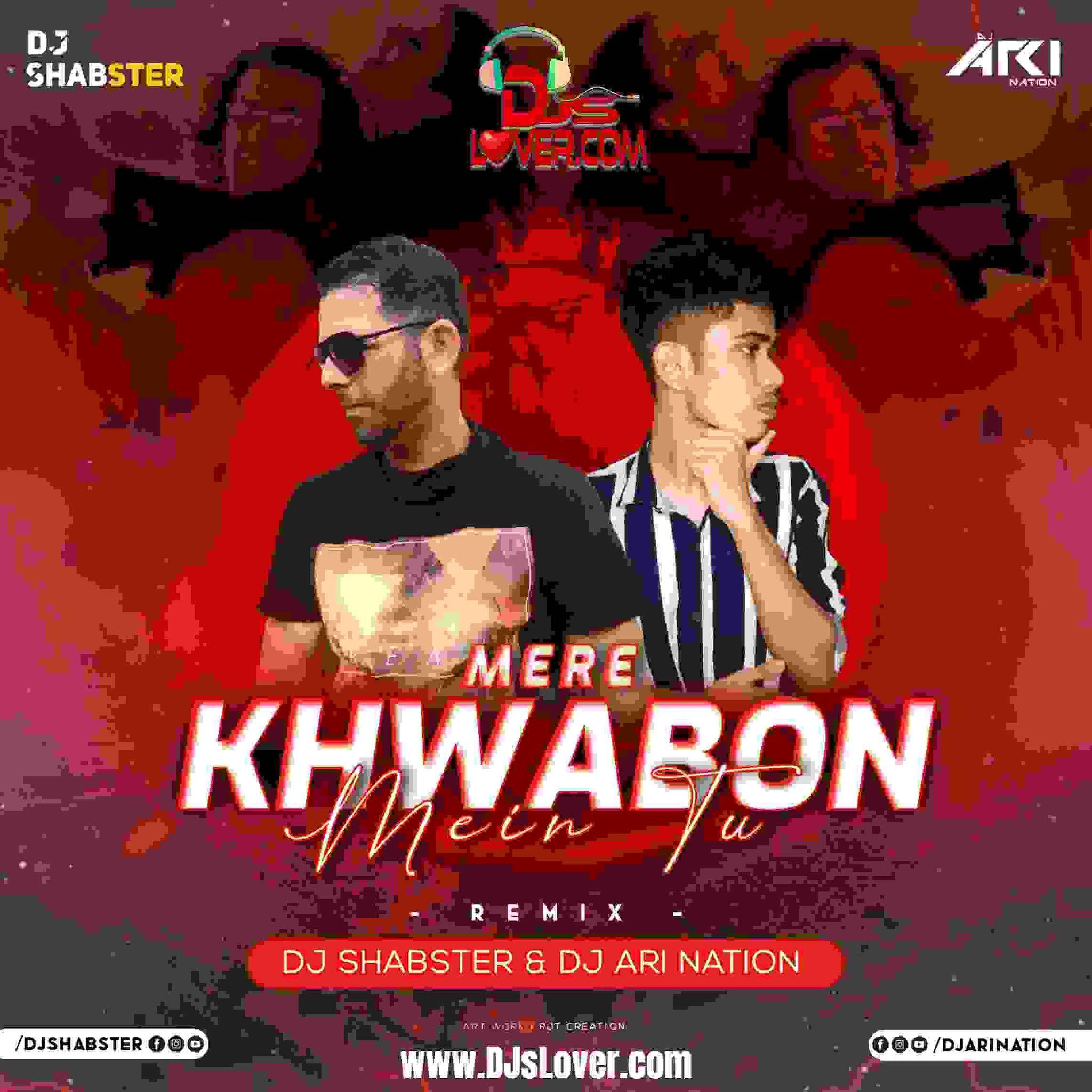 Mere Khwabon Mein Tu Remix DJ ARI Nation x DJ Shabster mp3 download