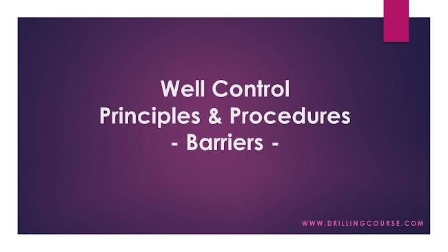 Well Control: Principles & Procedures - Barriers -