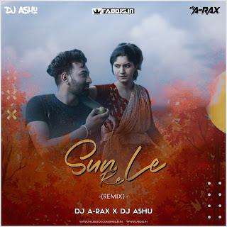 SUN LE RE REMIX DJ A-RAX DJ ASHU