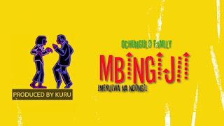 Audio Ochungulo Family - Mbingijii Imekulwa na Ndogi Mp3 Download