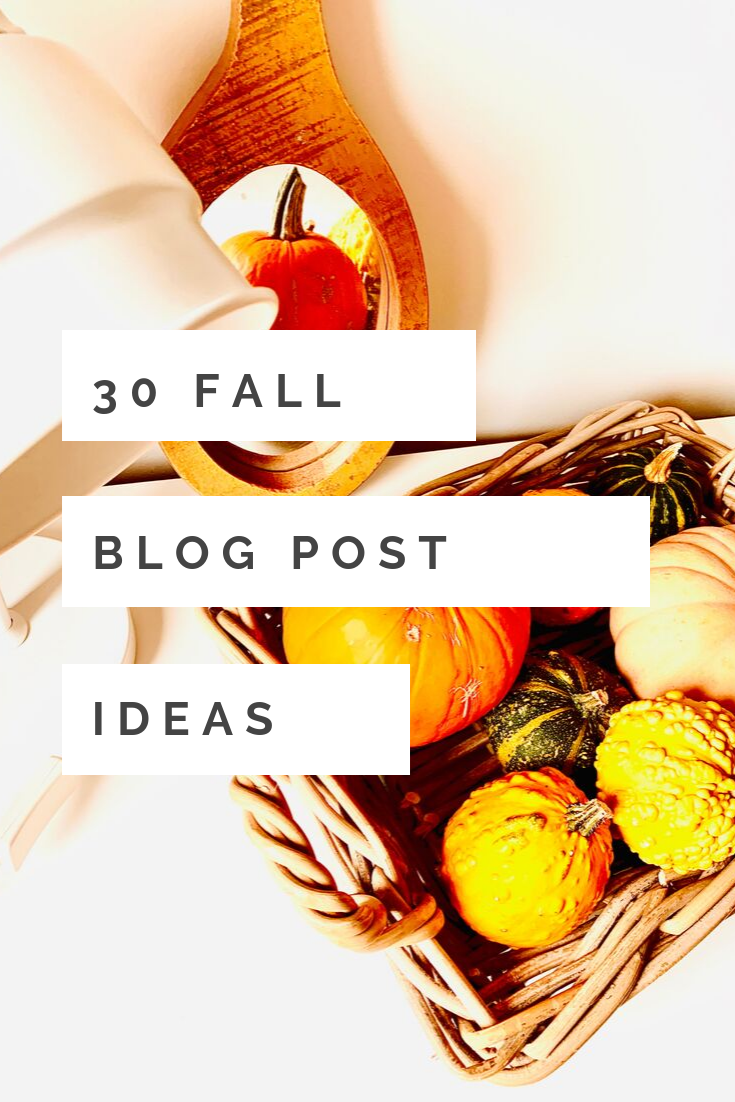 30 Fall Blog Post Ideas To Get You In The Mood For Fall