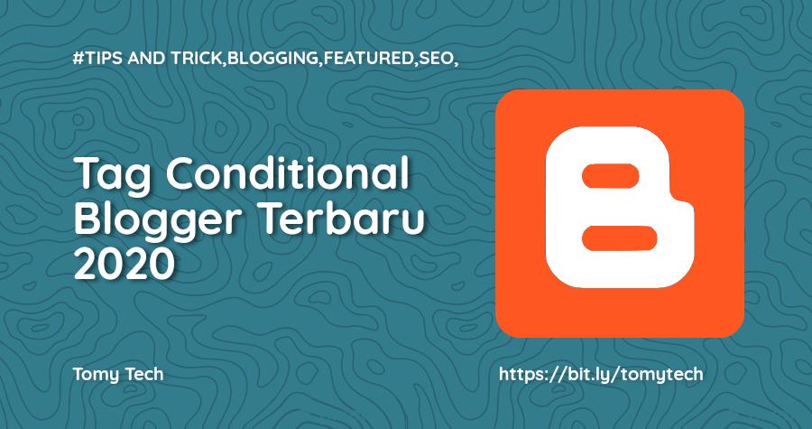 Kumpulan Tag Conditional Blogger Terbaru 2020