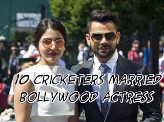 Top 10 Cricketers Married with Bollywood Actresses
